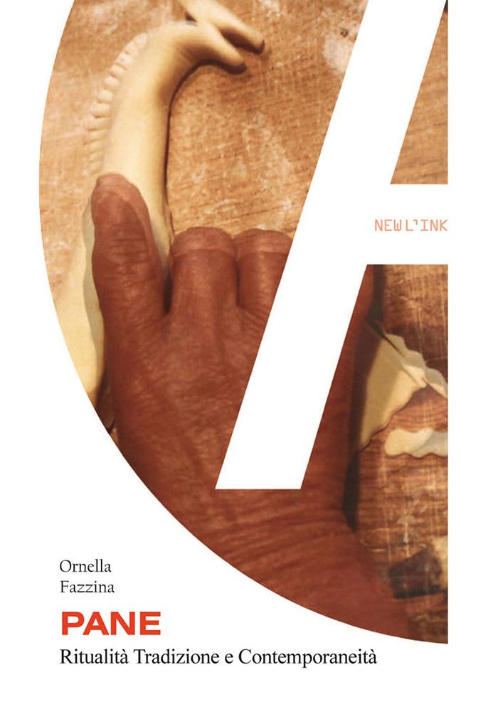 Pane Ritualità Tradizione e Contemporaneità-Ornella Fazzina